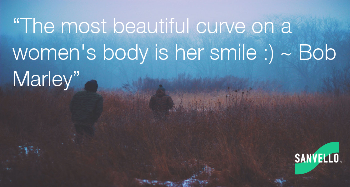 The Most Beautiful Curve On A Womens Body Is Her Smile Bob Marley