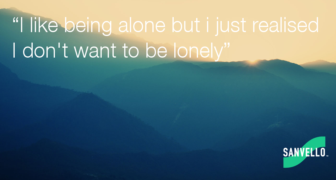I Like Being Alone But I Just Realised I Dont Want To Be Lonely