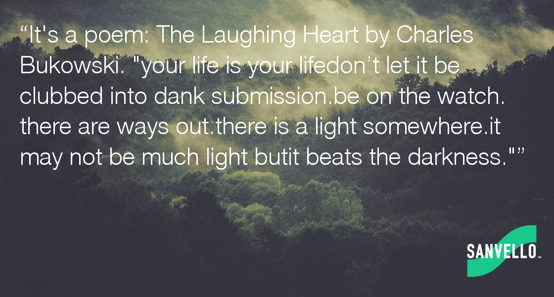 Its A Poem The Laughing Heart By Charles Bukowski Your Life Is